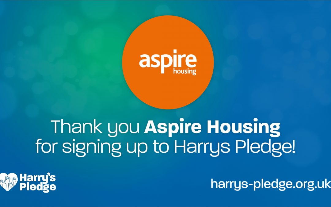 Aspire Housing sign up to Harry's Pledge