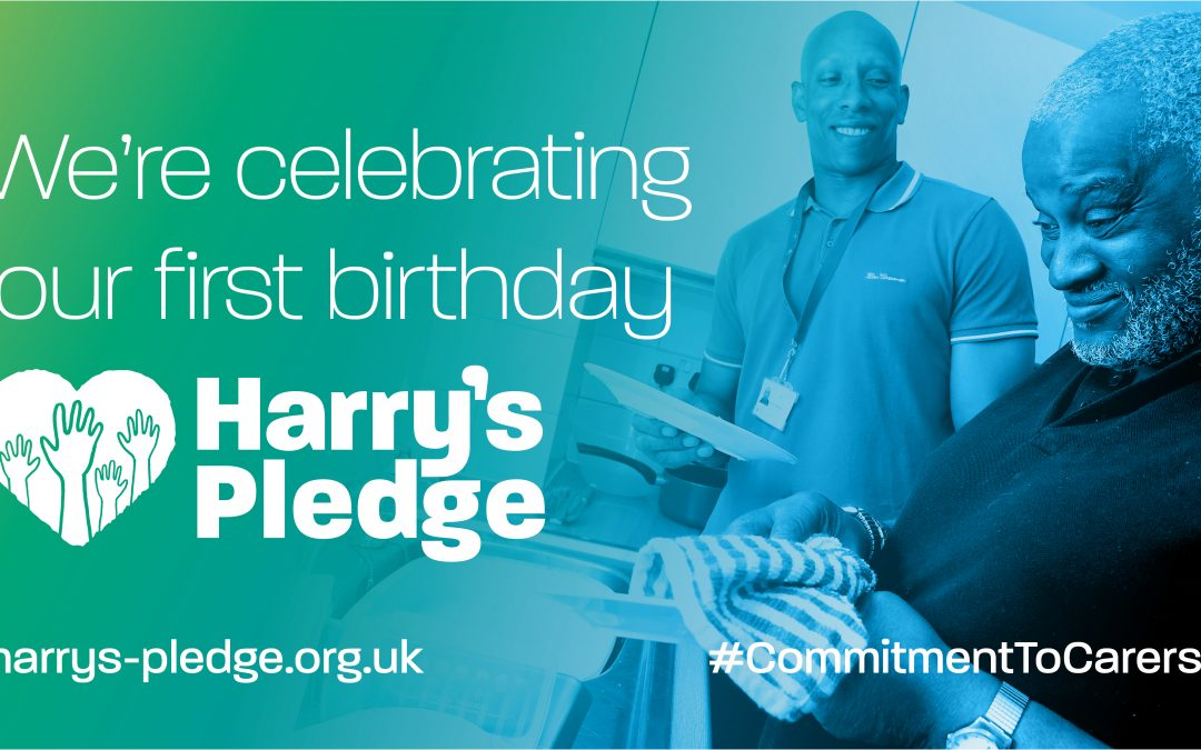 We're celebrating our first birthday. Harry's Pledge. #CommitmentToCarers