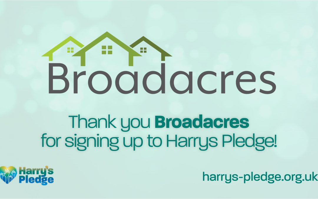 Broadacres sign up to Harry's Pledge